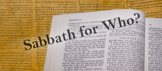 Picture of the Bible and the words Sabbath for who?