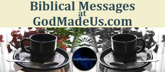 Biblical Messages at GodMadeUs.com