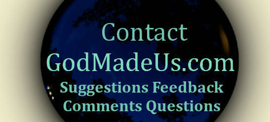 GodMadeUs.com Logo with the words Contact Suggestion Feedback Questions
